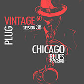 Vintage Plug 60: Session 38 - Chicago Blues by Various Artists