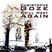 We'll Meet Again by Christophe Goze