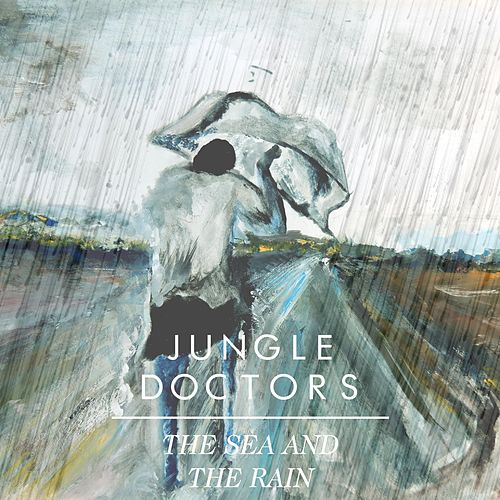 The Sea and the Rain by Jungle Doctors
