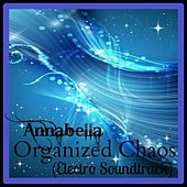 Organized Chaos (Electro Soundtrack) - Single by Annabella