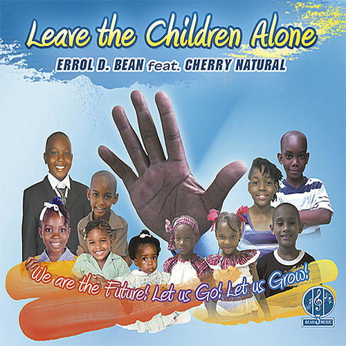Leave The Children Alone by Errol D. Bean