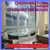 Sounds of Nature: Thunderstorm Outside Seashore Bedroom by Natural Sounds