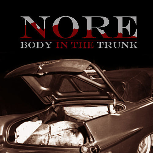 Body In The Trunk by N.O.R.E.
