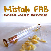 Crack Baby Anthem by Mistah F.A.B.