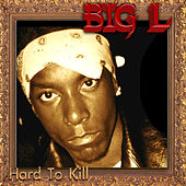 Hard To Kill by Big L
