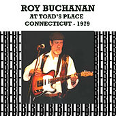 At the Toad's Place, Connecticut 1979 (Remastered) [Live] von Roy Buchanan