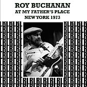 At My Father's Place, New York, 1973 (Remastered) [Live] von Roy Buchanan