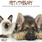 Pet Music Therapy, Vol. 5 (Relaxing Music and Nature Sounds Relaxation for Pets, Cats & Dogs) by Various Artists