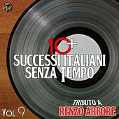 10+ successi italiani senza tempo, Vol. 9 (Tributo a Renzo Arbore) by Various Artists