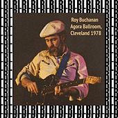 At the Agora Ballroom, Cleveland, 1978 (Remastered) [Live] von Roy Buchanan
