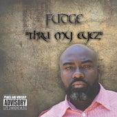 Thru My Eyez by Fudge