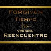 Tiempo (Versión Reencuentro) by Forgiven