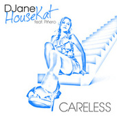 Careless by DJane HouseKat