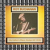 At My Father's Place, New York, 1978 (Remastered) [Live] von Roy Buchanan