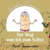 Der Weg vom Ich zum Selbst - Golden Classics by Kurt Tepperwein