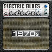 Electric Blues: 1970s by Various Artists