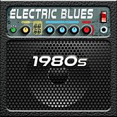 Electric Blues: 1980s by Various Artists