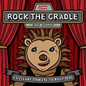 Rock the Cradle: A Lullaby Tribute to Billy Idol by Jammy Jams