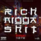 Rich Nigga Shit by Tokyo