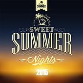 Sweet Summer Nights 2015 by Various Artists