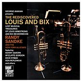 Re-Discovered Louis & Bix by Randy Sandke