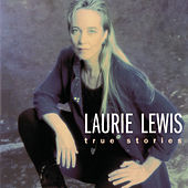 True Stories by Laurie Lewis
