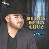 Tal Vez by Ruben De La Cruz