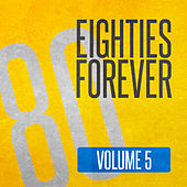 Eighties Forever (Volume 5) by Various Artists