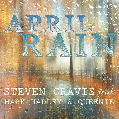 April Rain (feat. Mark Hadley & Queenie) by Steven Cravis