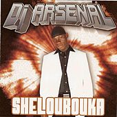 Sheloubouka by DJ Arsenal