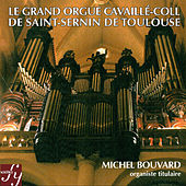 Le Grand Orgue Cavaillé-Coll de Saint-Sernin de Toulouse by Michel Bouvard