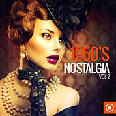 1950's Nostalgia, Vol. 2 by Various Artists