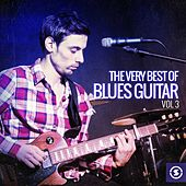 The Very Best of Blues Guitar, Vol. 3 by Various Artists