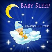 Baby Sleep to Classical Guitars by Various Artists