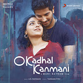 O Kadhal Kanmani (Original Motion Picture Soundtrack) by Various Artists