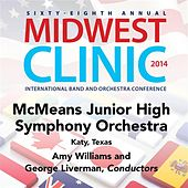 2014 Midwest Clinic: McMeans Junior Symphony Orchestra (Live) by Various Artists