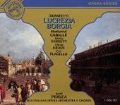 Donizetti: Lucrezia Borgia by Jonel Perlea