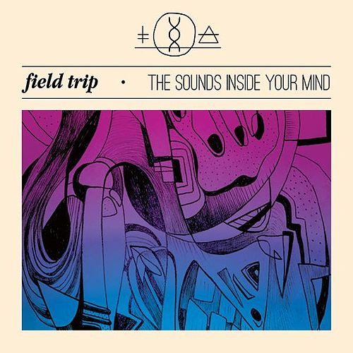 The Sounds Inside Your Mind by Field Trip