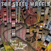 Leave Some Things Behind by The Steel Wheels