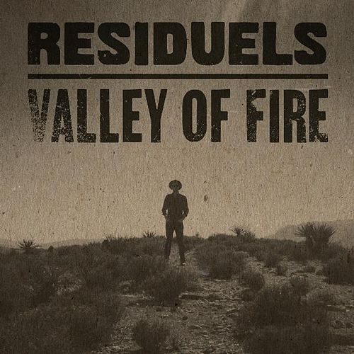 Valley of Fire by Residuels