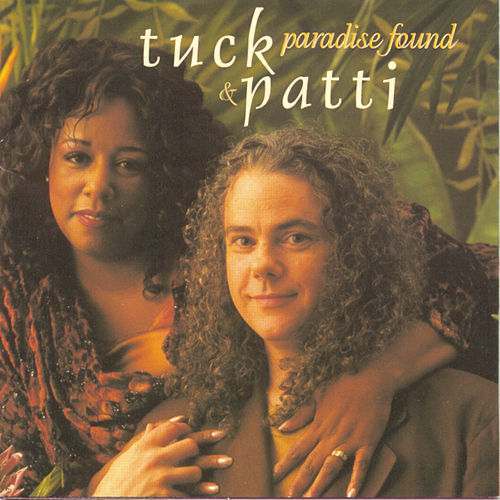 Paradise Found by Tuck & Patti