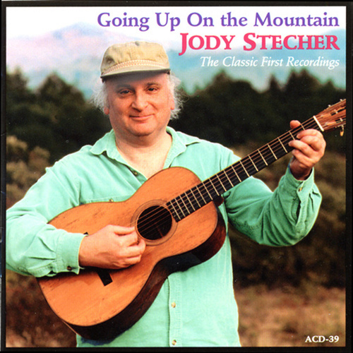 Going up on the Mountain: The Classic First Recordings by Jody Stecher