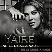 No Le Digas a Nadie by Yaire