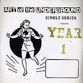 Art of the Underground: Single Series, Vol. 1 by Various Artists