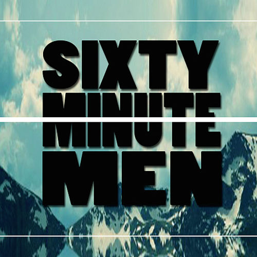 Sixty Minute Men by Sixty Minute Men