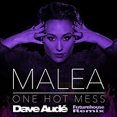 One Hot Mess (Dave Aude Futurehouse Remix) by Malea