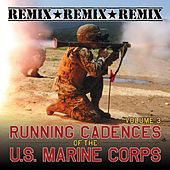 Running Cadences of the U.S. Marine Corps, Vol. 3 (Remix) by The U.S. Marines