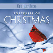 Portraits of Christmas by Our Daily Bread