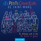 Le monde est à toi by Les Petits Chanteurs de Saint-Marc