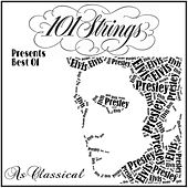 101 Strings Presents Best of: Elvis Presley as Classical by 101 Strings Orchestra
